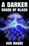 A Darker Shade of Black (Ancient magic) - Ken Magee