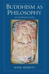 Buddhism as Philosophy: An Introduction - Mark Siderits
