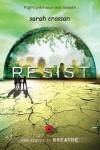 Resist  - Sarah Crossan