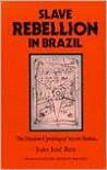 Slave Rebellion in Brazil: The Muslim Uprising of 1835 in Bahia - João José Reis, Arthur Brakel