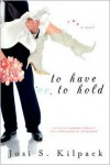 To Have or to Hold - Josi S. Kilpack