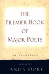 Premier Book of Major Poets: An Anthology - Anita Dore