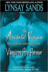 The Accidental Vampire Plus Vampires are Forever and Bonus Material - Lynsay Sands