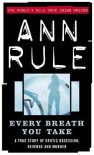 Every Breath You Take - Ann Rule
