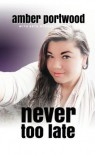 Never Too Late - Amber Portwood