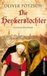 Die Henkerstochter (Die Henkerstochter #1) - Oliver Pötzsch