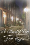 A Haunted Love - J.M. Snyder