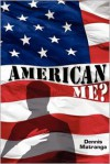 American Me? - Dennis Matranga