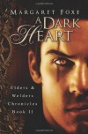 A Dark Heart: Elders and Welders Chronicles, Bk. 2 - Margaret Foxe