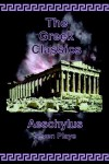 Aeschylus: Seven Plays (The Greek Classics) - Aeschylus, James H. Ford, Edward Morshead