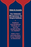 "An Islamic Response to Imperialism: Political and Religious Writings of Sayyid Jamal ad-Din ""al-Afghani"" - Nikki R. Keddie"