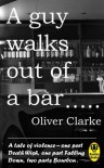 A Guy Walks Out Of A Bar - Oliver Clarke