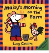 Maisy's Morning on the Farm - Lucy Cousins