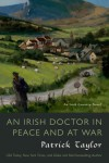 An Irish Doctor in Peace and at War: An Irish Country Novel - Patrick Taylor