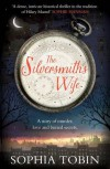 The Silversmith's Wife - Sophia Tobin