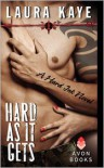 Hard As It Gets  - Laura Kaye