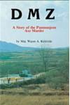 Dmz: A Story of the Panmunjom Axe Murder - Wayne Kirkbride