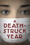 A Death-Struck Year - Makiia Lucier
