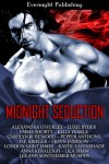 Midnight Seduction - Lee Ann Sontheimer Murphy;Pepper Anthony;London Saint James;Anna Keraleigh;Emma Shortt;Alexandra O'Hurley;Carolyn Rosewood;Kelly Yeakle;Luxie Ryder;Kastil Eavenshade