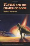 T. Rex and the Crater of Doom - Walter Alvarez