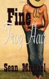 Fine as Frog Hair - Sean Michael