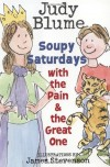 Soupy Saturdays with the Pain and the Great One - Judy Blume, James Stevenson