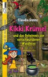 Kikki Krümel und das Geheimnis der verschwundenen Waldhexe - Claudia Donno