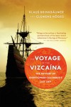 The Voyage of the Vizcaina: The Mystery of Christopher Columbus's Last Ship - Klaus Brinkbaumer, Clemens Hoges, Annette Streck