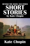 Beyond the Bayou and Other Short Stories by Kate Chopin (Civitas Library Classics) - Kate Chopin
