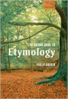 The Oxford Guide to Etymology - Philip Durkin