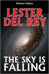The Sky is Falling by Lester Del Rey - Lester del Rey