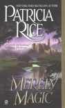 Merely Magic - Patricia Rice