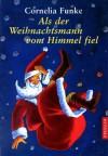 Als der Weihnachtsmann vom Himmel fiel - Regina Kehn, Cornelia Funke