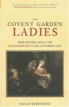The Covent Garden Ladies: Pimp General Jack & The Extraordinary Story of Harris' List (Revealing History) - Hallie Rubenhold