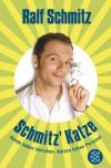 Schmitz' Katze: Hunde haben Herrchen, Katzen haben Personal - Ralf Schmitz