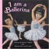 I Am a Ballerina - Valerie Coulman, Sandra Lamb
