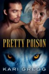 Pretty Poison - Kari Gregg