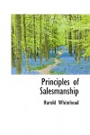 Principles of Salesmanship - Harold Whitehead