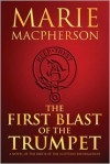 The First Blast of the Trumpet - Marie Macpherson