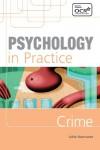 Psychology in Practice: Crime - Julie Harrower