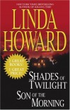 Shades of Twilight & Son of the Morning - Linda Howard