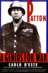 Patton: A Genius for War - Carlo D'Este