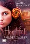 Hex Hall: Wilder Zauber  - Rachel Hawkins, Michaela Link