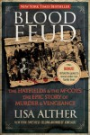 Blood Feud: The Hatfields and the McCoys: The Epic Story of Murder and Vengeance - Lisa Alther, Martha Kaplan