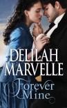 Forever Mine - Delilah Marvelle
