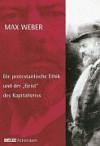 Die protestantische Ethik und der Geist des Kapitalismus - Max Weber