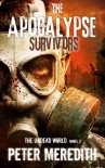 The Apocalypse Survivors: The Undead World Novel 2 - Peter Meredith