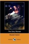 The Grey Woman - Elizabeth Gaskell