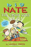 Big Nate: The Crowd Goes Wild! - Lincoln Peirce