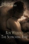 The Scorching Fire - Rob Welford